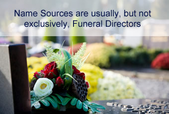 Name Sources are usually Funeral Directors